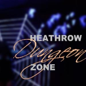 Heathrow Dungeon Zone